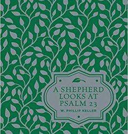 Keller, Timothy Shepherd Looks at Psalm 23