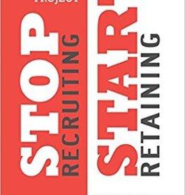 Kizer,Darren Volunteer Project, The:  Stop Recruiting. Start Retaining.