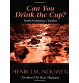 Nouwen, Henri Can You Drink the Cup?