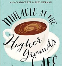 Lucado, Max Miracle at the Higher Grounds Cafe