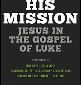 Carson, D A His Mission:  Jesus in the Gospel of Luke