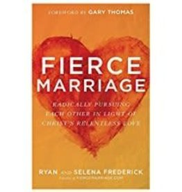 Frederick, Ryan Fierce Marriage:  The Freedom to Let Go