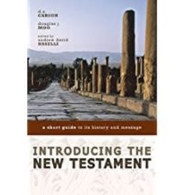 Carson, D A Introducing the New Testament:  A Short Guide to Its History and Message