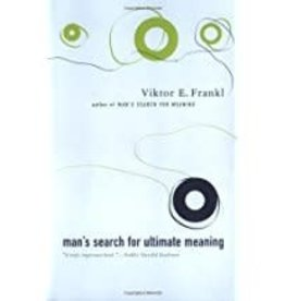 Frankl, Victor Man's Search for Ultimate Meaning