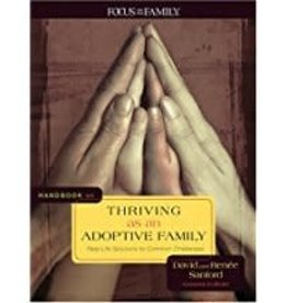 Focus on the Family Handbook on thriving as an Adoptive Family:  Real-Life Solutions to  Common Challenges