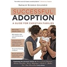 Gillespie, Natalie Successful Adoption:  a Guide for Christian Families