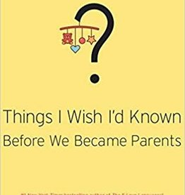 Chapman, Gary Things I wish I'd known before we became parents