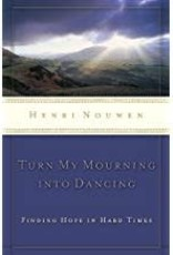 Nouwen, Henri Turn My Mourning into Dancing - revised