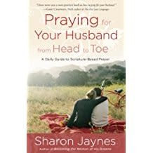 Jaynes, Sharon Praying For Your Husband From Head to Toe