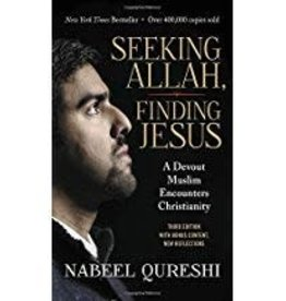 Qureshi, Nabeel Seeking Allah, Finding Jesus, UPDATED