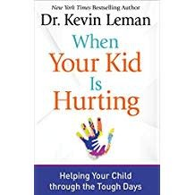 Leman, Kevin When Your Kid is Hurting