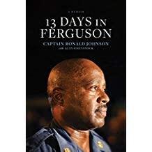 Ron Johnson 13 Days In Ferguson