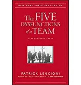 Lencioni, Patrick M Five Dysfunctions of a Team, The