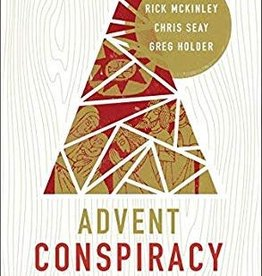 Holder, Seay & Mckinley Advent Conspiracy:  Making Christmas Meaningful Again
