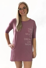 Paper Label Nightshirt I Had Too Much To Dream