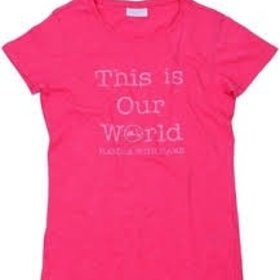 "Apparel T-Shirt, Womens Pink ""This is our World"""