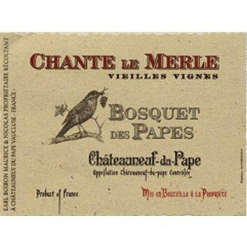 """Bosquet des Papes Bosquet des Papes """"Chante le-Merle Vieilles Vignes"""" Châteauneuf-du-Pape 2013  Rhone-France-95pts-WA, 94pts-AG"""