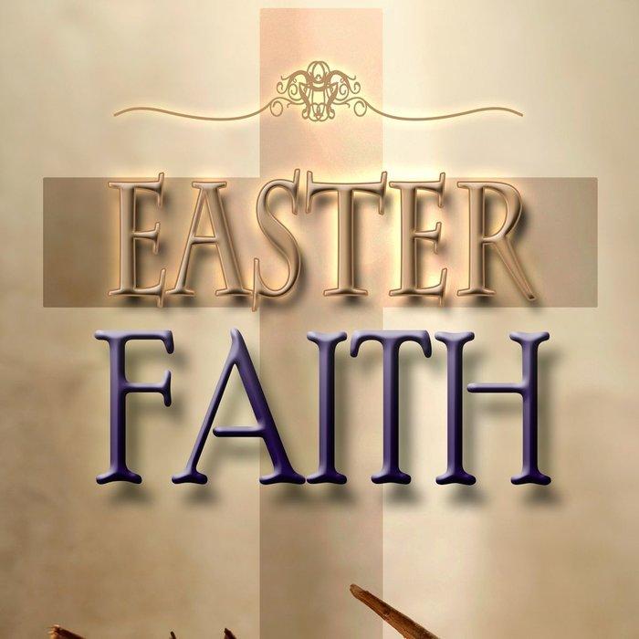 00(E036) - Easter Faith