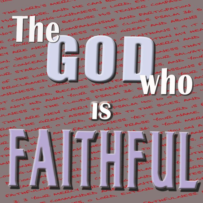 04(F029) - The God Who Is Faithful