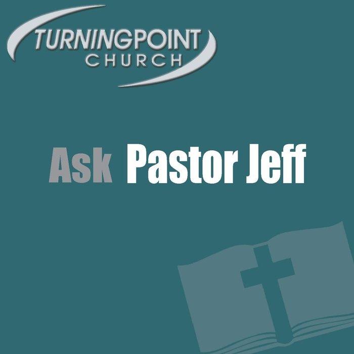 02(M027) - Ask Pastor Jeff