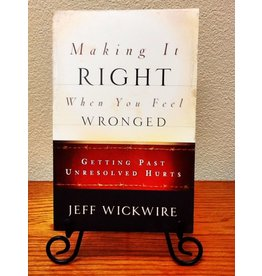 Wickwire Books Making It RIGHT When You Feel WRONGED