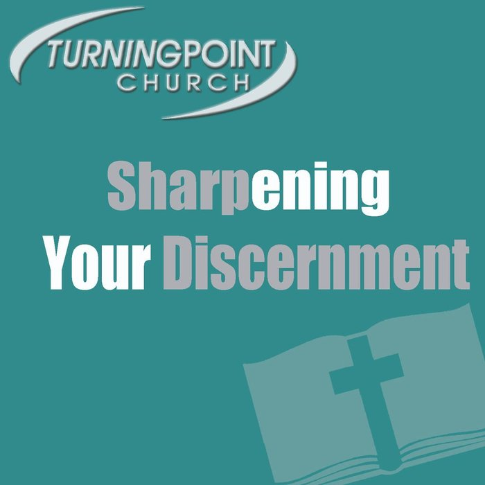 16(M010-M025) - Sharpening Your Discernment