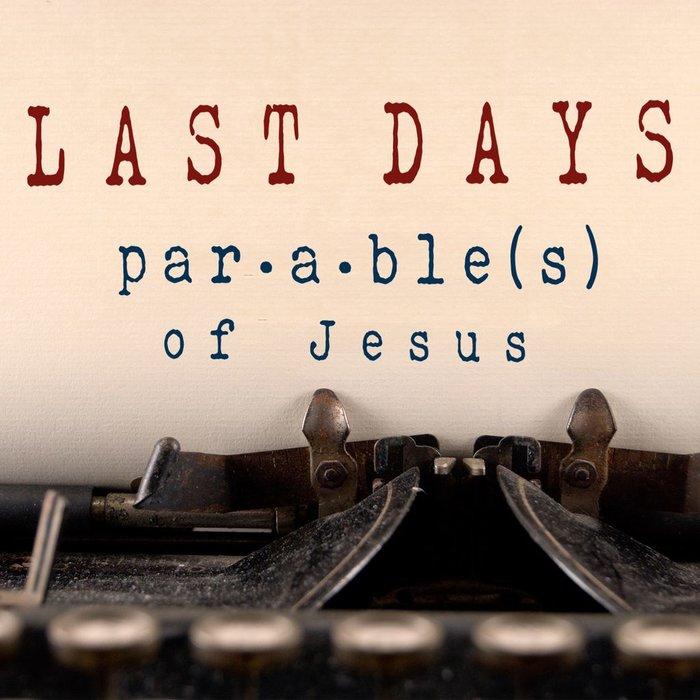 04(N036-N039) - Last Days Parables Of Jesus