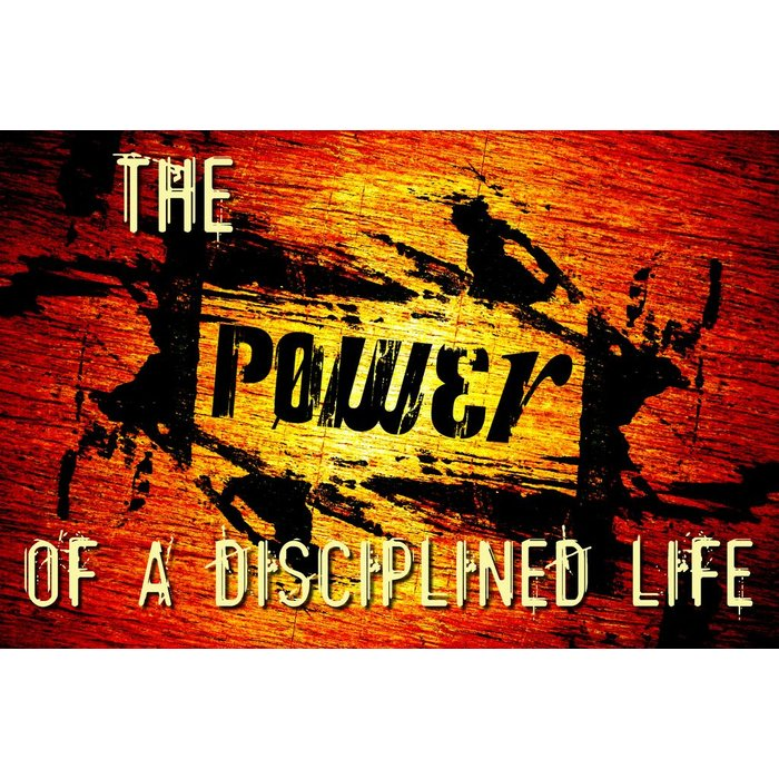 04(R049-R052) - The Power Of A Disciplined Life