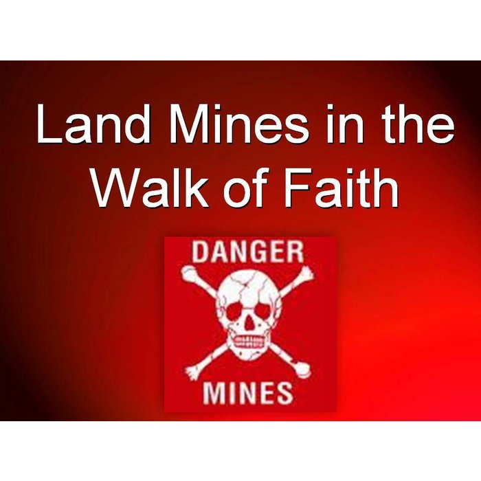 07(R001-R007) - Land Mines In The Walk Of Faith