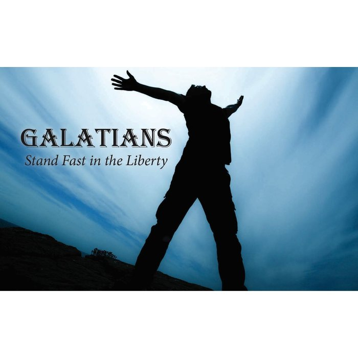 14(A026-A039) - Galatians {Stand Fast In The Liberty}