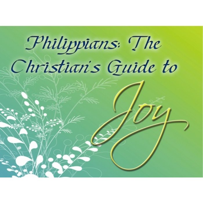 13(P001-P013) - Philippians {The Christian's Guide To Joy}