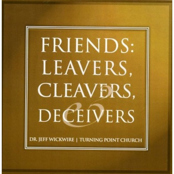 04(C030-C033) - Friends, Leavers, Cleavers And Deceivers