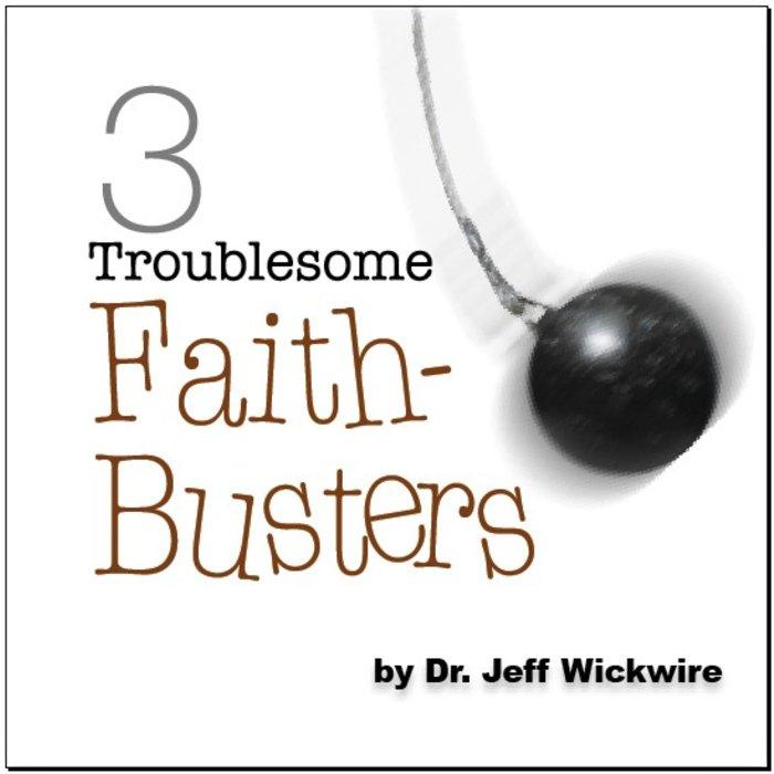 03(E006-E028) - Three Troublesome Faith-Busters