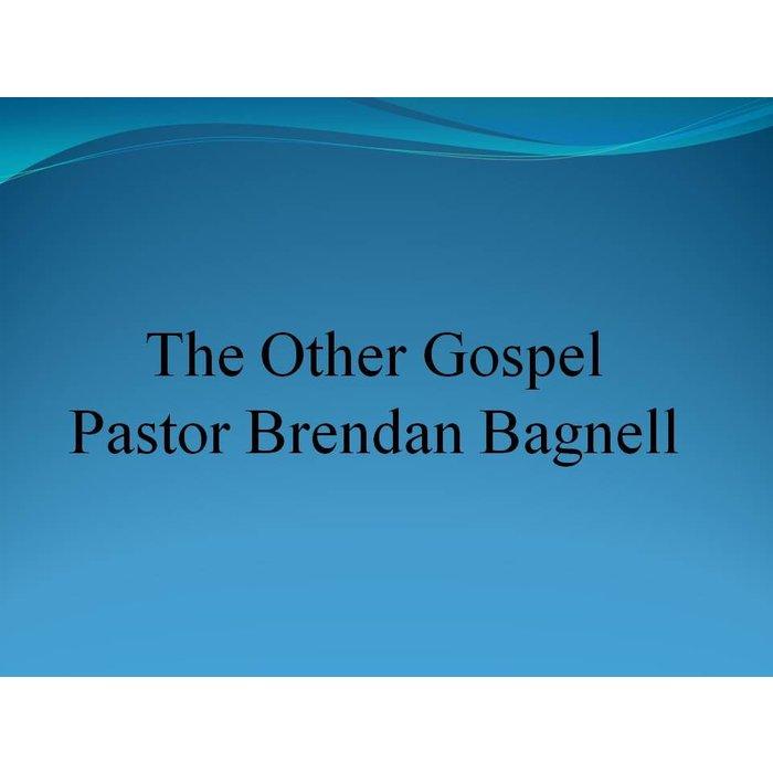 00(NONE) - The Other Gospel by  Pastor Brendan Bagdell