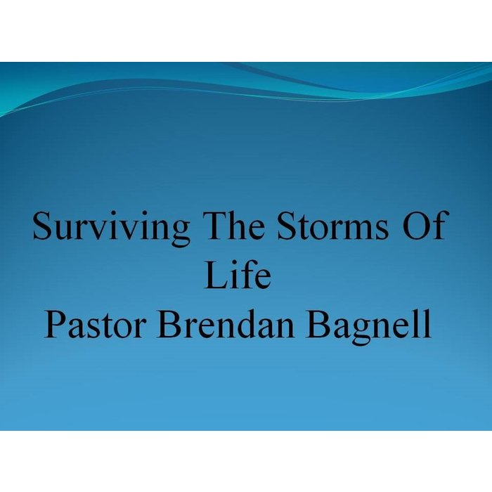 00(NONE) - Surviving The Storms Of Life By Pastor Brendan Bagnell,