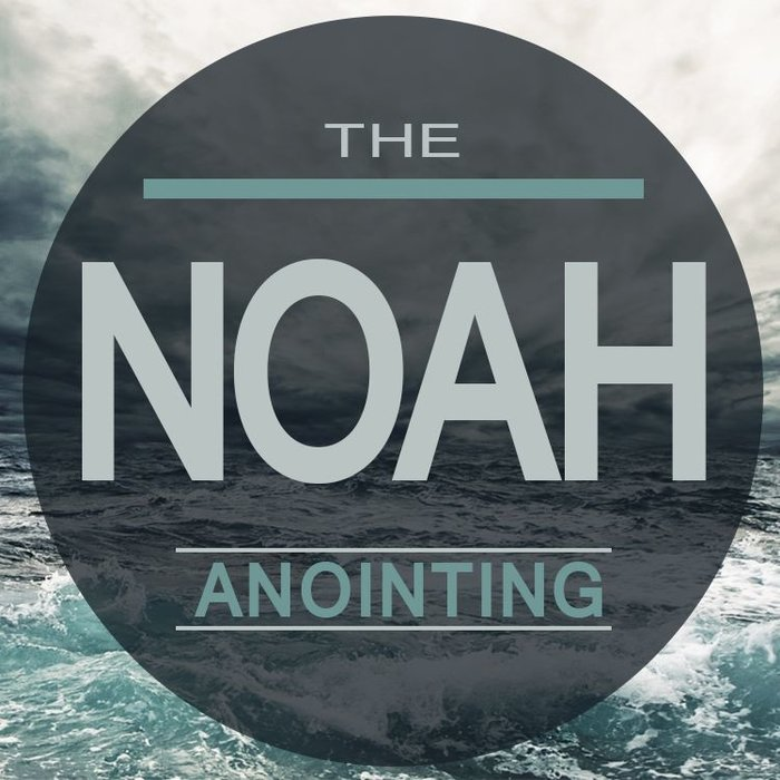 00(NONE) - The Noah Anointing By Pastor Brendan