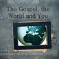 00(NONE) - The Gospel, The World And You By Guest Speaker Dr. David Shibley
