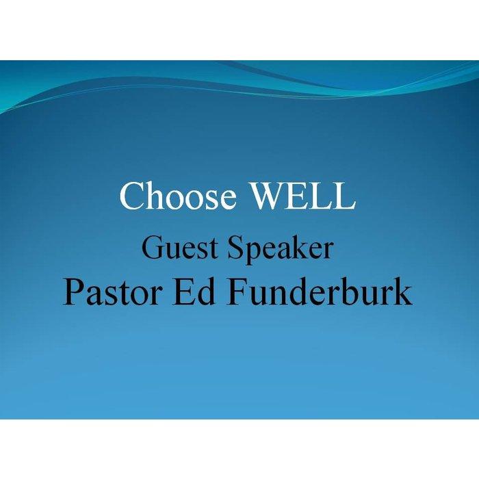 00(NONE) - Choose Well By Guest Speaker Pastor Ed Funderburk
