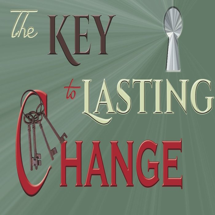 00(NONE) - The Key To Lasting Change By Guest Speaker Pastor Alan Smith