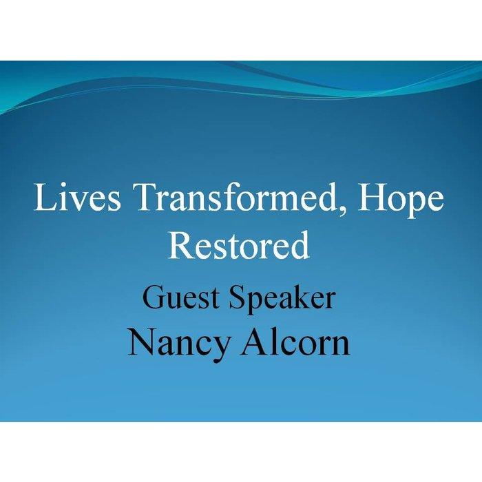 00(NONE) - Lives Transformed, Hope Restored By Guest Speaker Nancy Alcorn