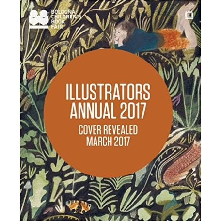 """Illustrators Annual 2017"" by Bologna Children's Book Fair"