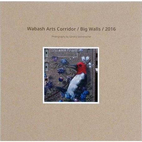 Wabash Arts Corridor / Big Walls 2016