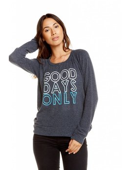 Good Days Only Sweatshirt