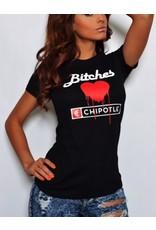 BITCHES LOVE CHIPOTLE