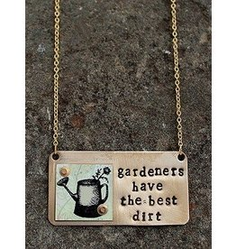 Gardener's have the Best Dirt Necklace