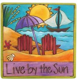'Live by the Sun' Art Plaque 7x7""