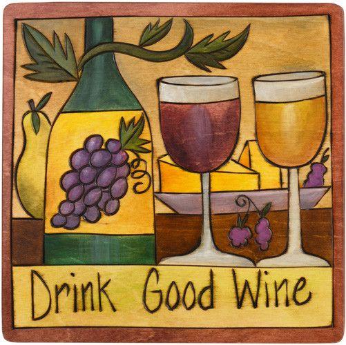 """'Drink Good Wine' Art Plaque 7x7"""""""