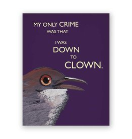 Mincing Mockingbird Down to Clown Card