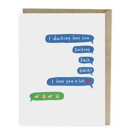 Emily McDowell Studio Ducking Love You Card