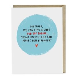 Emily McDowell Studio What Doesn't Kill You Empathy Card